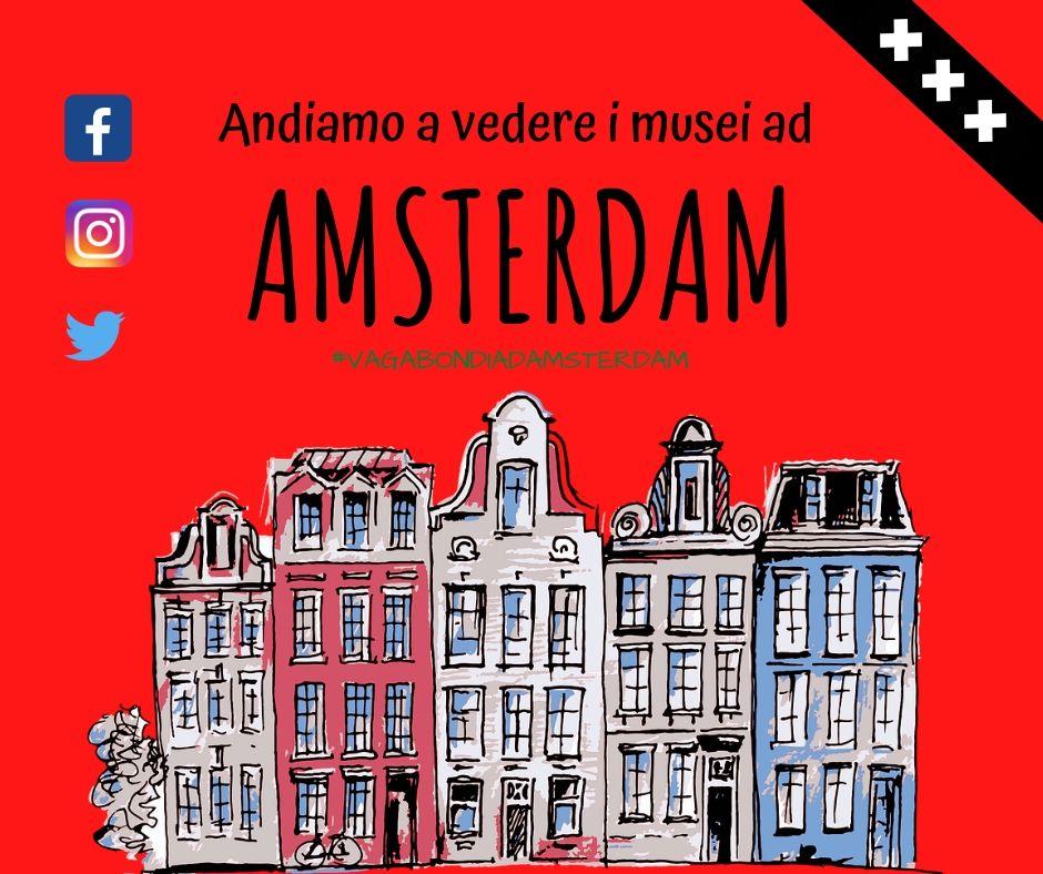 Andiamo a vedere i musei ad Amsterdam!
